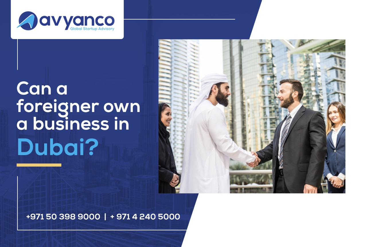 Can A Foreigner Own A Business in Dubai?