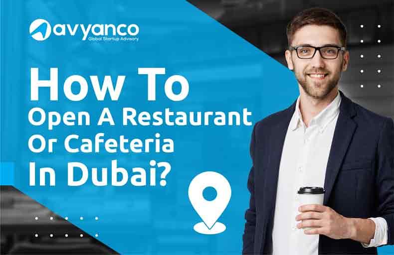 Open a restaurant or cafeteria in dubai